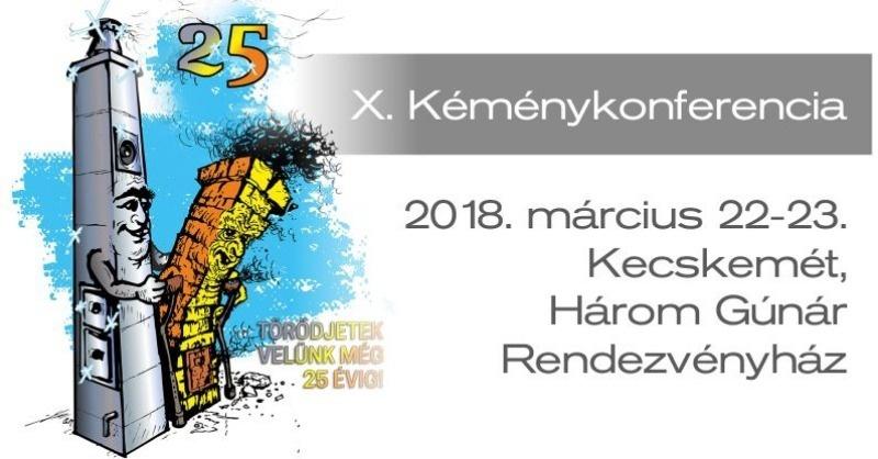 X. Országos Kéménykonferencia - 2018. március 22-23.
